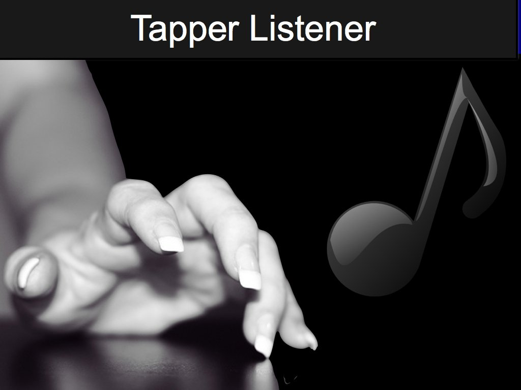 Tapper and listener