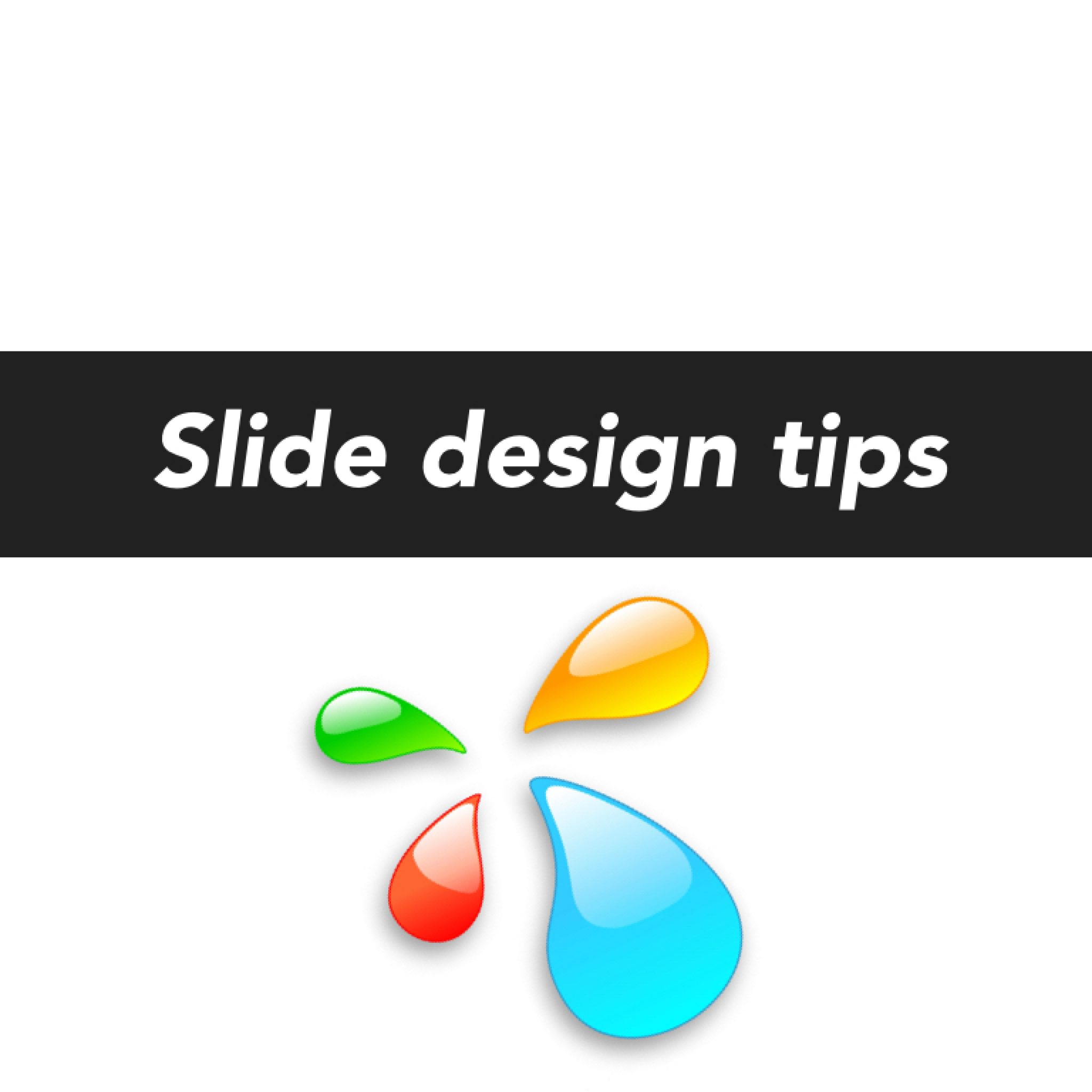 Slide design: Quick presentation tips