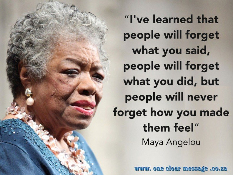 Angelou unforgettable Presentation skills: Feel, show, say