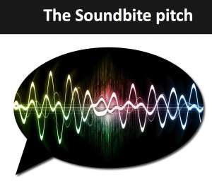 Perfecting your soundbite pitch or elevator pitch