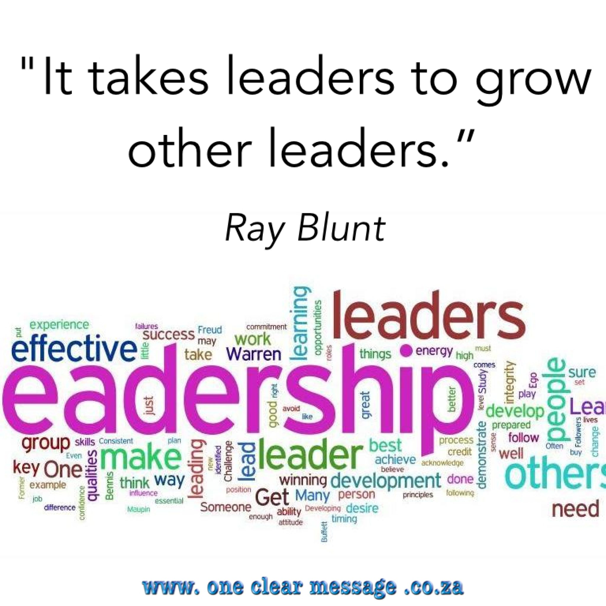 It takes leaders to grow other leaders