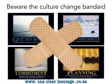 Beware the culture change bandaid