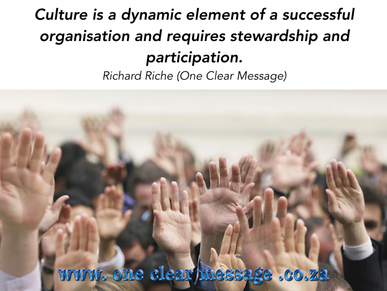 Culture is a dynamic element of a successful organisation and requires stewardship and participation.