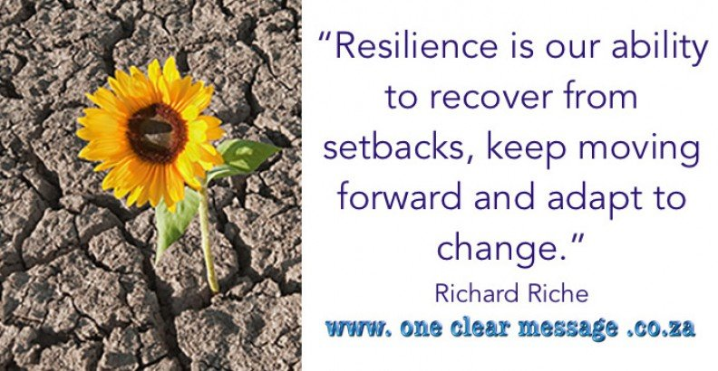 Resilience is our ability to recover from setbacks, keep moving forward and adapt to change.
