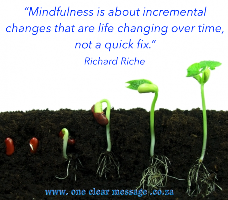incremental change Key approaches to mindfulness