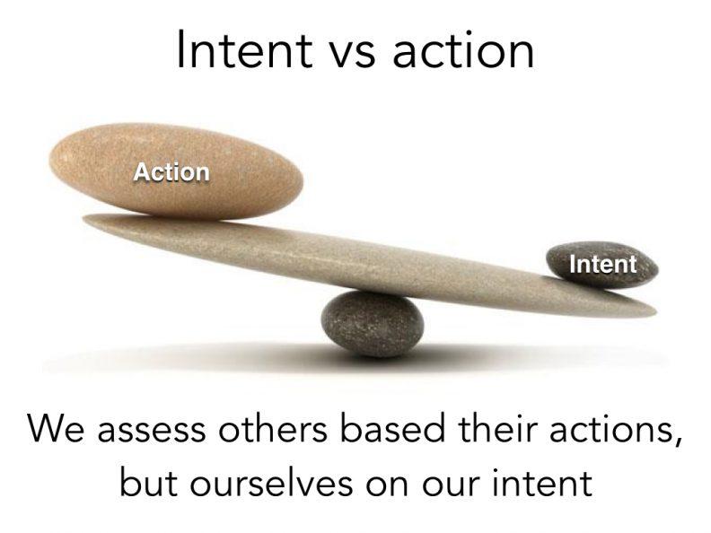 humility, balancing intent vs action