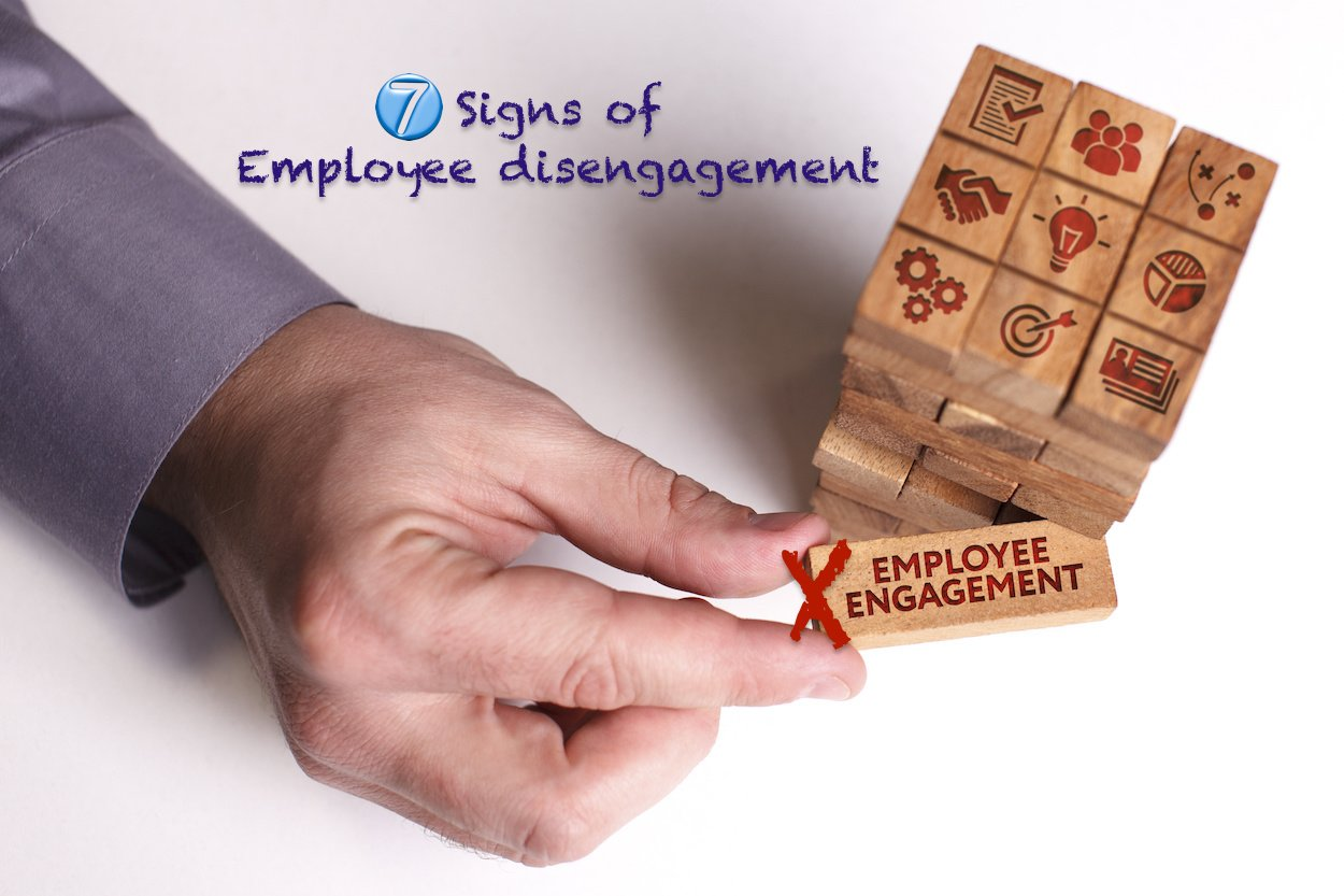 seven signs of Employee disengagement
