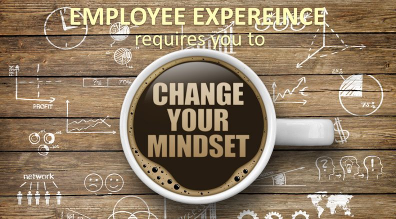 Employee experience change your mindset
