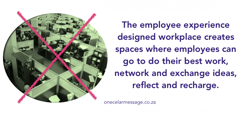 The employee experience designed workplace creates spaces where employees can go to do their best work