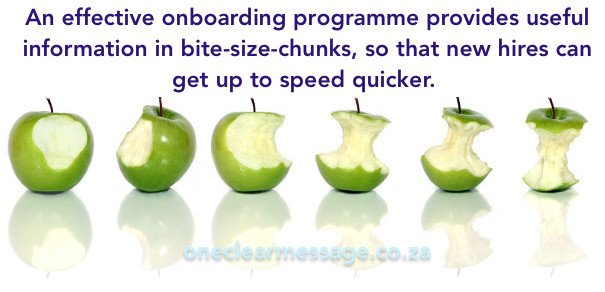 An effective onboarding programme provides useful information in bite-size-chunks