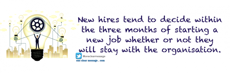 New hires tend to decide within the three months of starting a new job whether or not they will stay