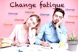 Strategies for effectively managing Change Fatigue